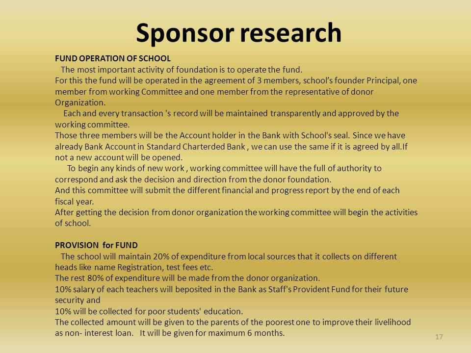 Sponsor research FUND OPERATION OF SCHOOL The most important activity of foundation is to operate the fund.