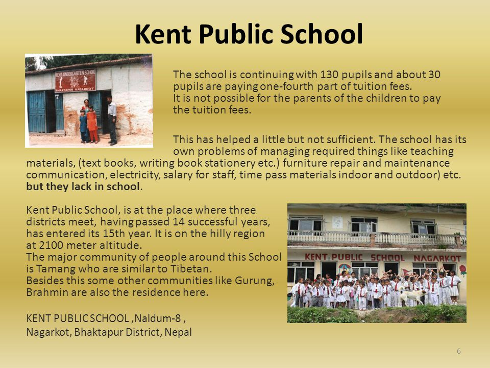 Kent Public School The school is continuing with 130 pupils and about 30 pupils are paying one-fourth part of tuition fees.