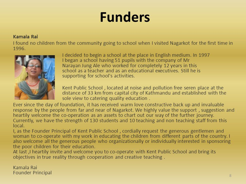 Funders Kamala Rai I found no children from the community going to school when I visited Nagarkot for the first time in 1996.