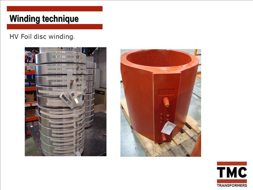 HV Foil disc winding : Winding technique