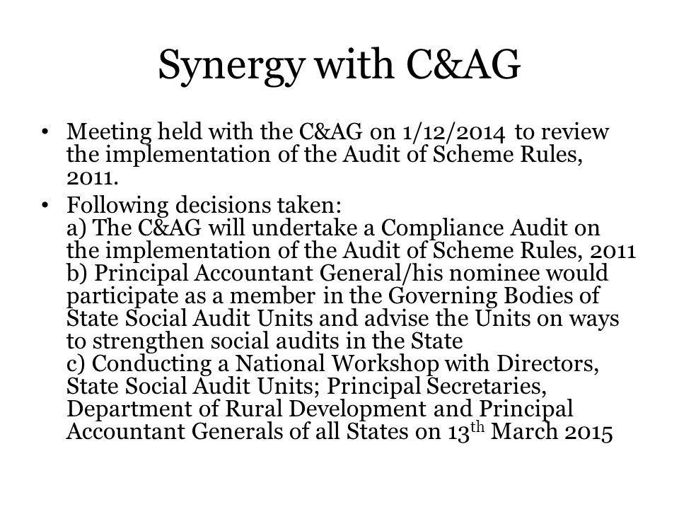 Synergy with C&AG Meeting held with the C&AG on 1/12/2014 to review the implementation of the Audit of Scheme Rules, 2011. Following decisions taken: