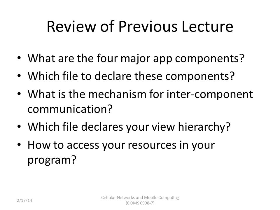 Review of Previous Lecture What are the four major app components.