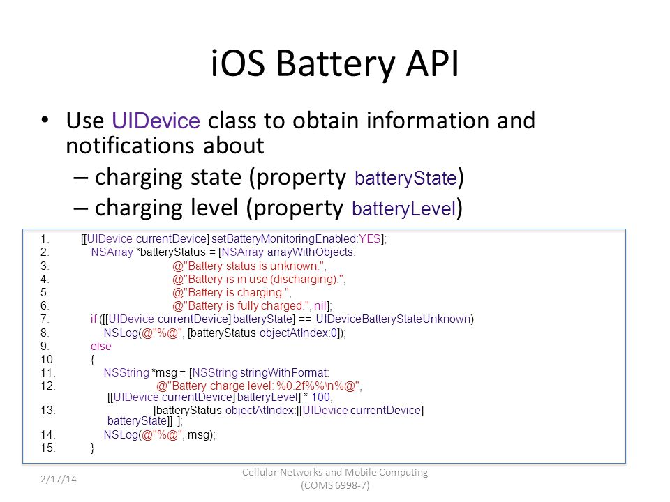 Android Battery API Sample updates stored in files: – Current: /sys/class/power_supply/battery/batt_chg_current – Voltage: /sys/class/power_supply/battery/batt_vol – Capacity: /sys/class/power_supply/battery/capacity 1.File fcur = new File( /sys/class/power_supply/battery/batt_chg_current ); 2.if (fcur.exists()) 3.