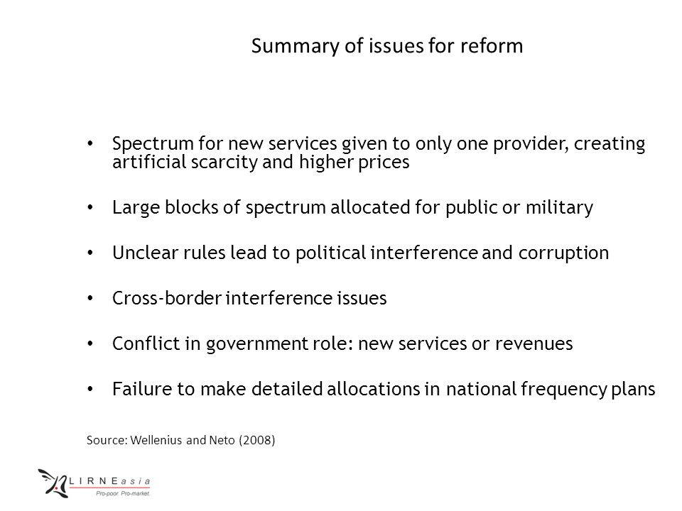 Summary of issues for reform Spectrum for new services given to only one provider, creating artificial scarcity and higher prices Large blocks of spec