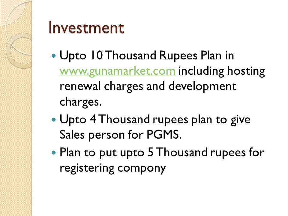 Investment Upto 10 Thousand Rupees Plan in www.gunamarket.com including hosting renewal charges and development charges.