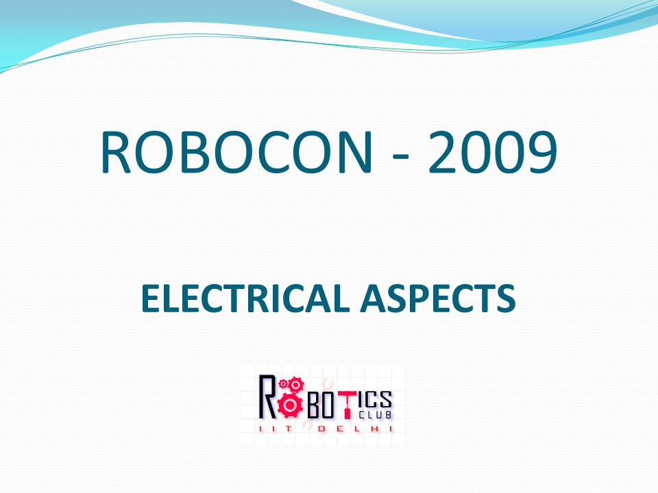 ROBOCON - 2009 ELECTRICAL ASPECTS