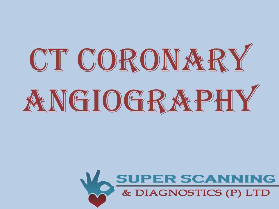 CT CORONARY ANGIOGRAPHY