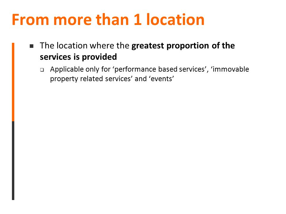 From more than 1 location The location where the greatest proportion of the services is provided  Applicable only for 'performance based services', '
