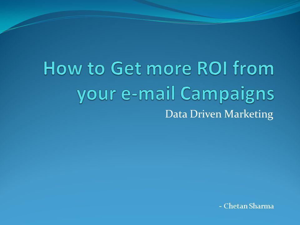 Data Driven Marketing - Chetan Sharma