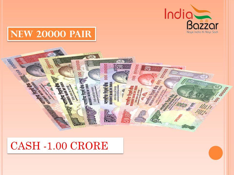 NEW 15000 PAIR CASH – 75 LAC