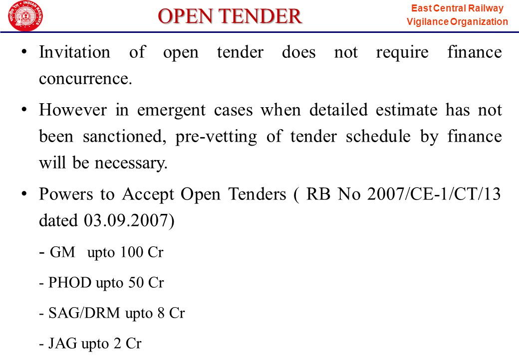 East Central Railway Vigilance Organization OPEN TENDER The standard eligibility criteria can be modified with concurrence of Finance and personal approval of GM.