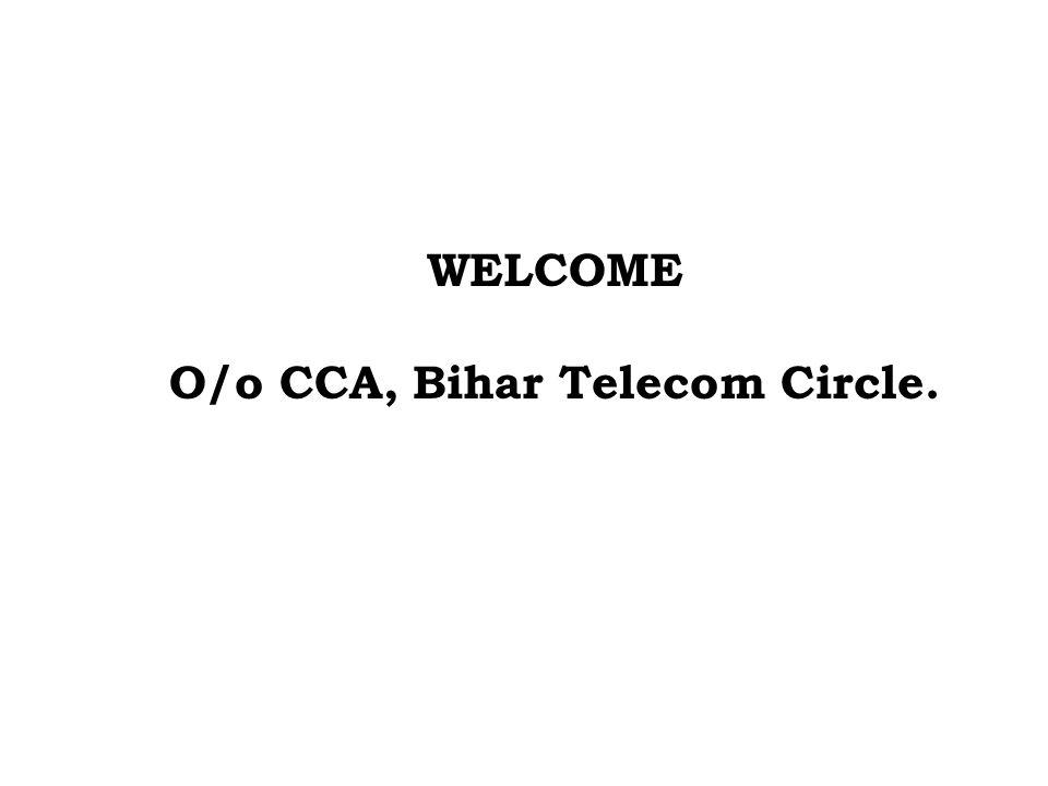 WELCOME O/o CCA, Bihar Telecom Circle.