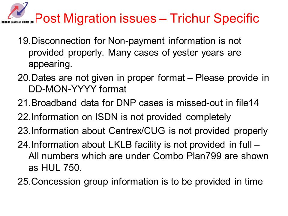 Post Migration issues – Trichur Specific 19.Disconnection for Non-payment information is not provided properly. Many cases of yester years are appeari