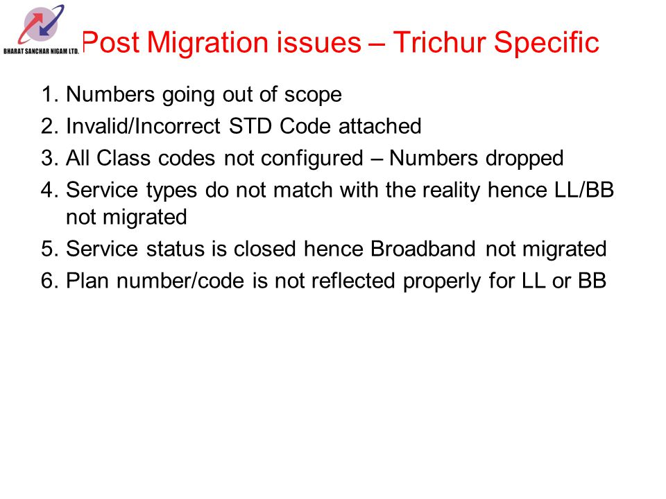 Post Migration issues – Trichur Specific 1.Numbers going out of scope 2.Invalid/Incorrect STD Code attached 3.All Class codes not configured – Numbers