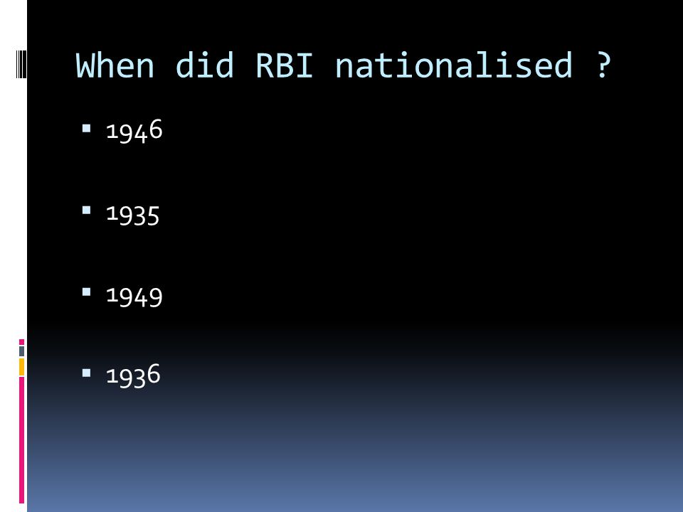 When did RBI nationalised ?  1946  1935  1949  1936