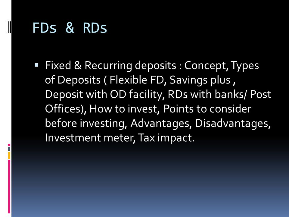 The FD concept  You deposit a lump sum of money ( .