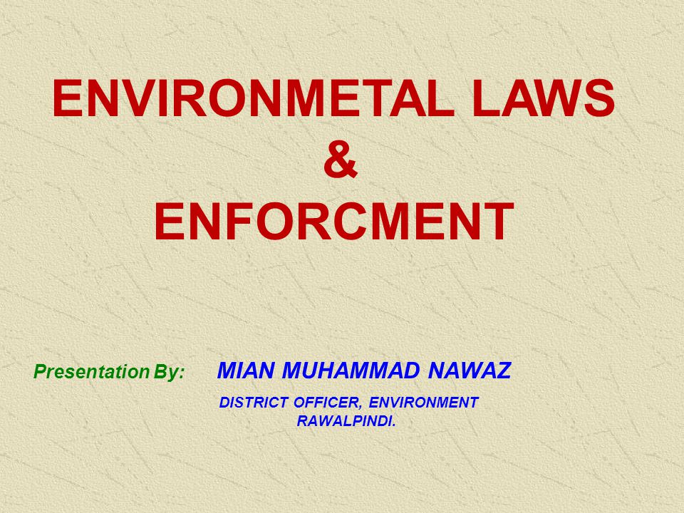 SCHEME OF PRESENTATION 1)BASIC CONCEPTS / DEFINITIONS 2)PLGO-2001 3)PEPA-1997 4)Environmental Provisions under other laws 5)PICTORIAL VIEW