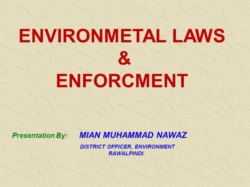 Presentation By: MIAN MUHAMMAD NAWAZ DISTRICT OFFICER, ENVIRONMENT RAWALPINDI.