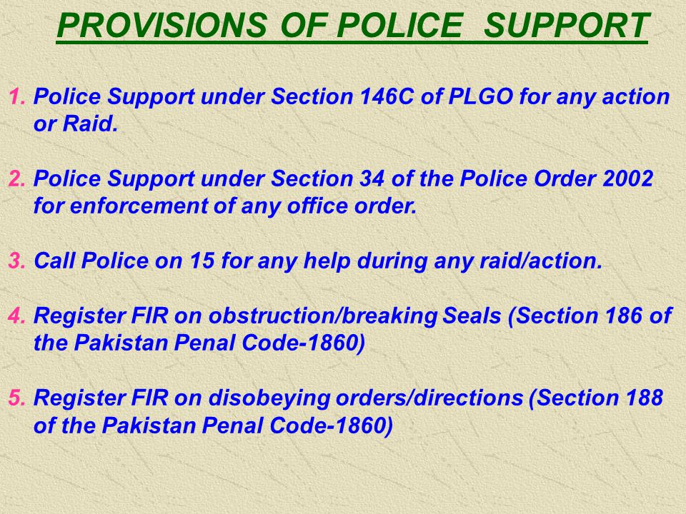 PROVISIONS OF POLICE SUPPORT 1.Police Support under Section 146C of PLGO for any action or Raid.