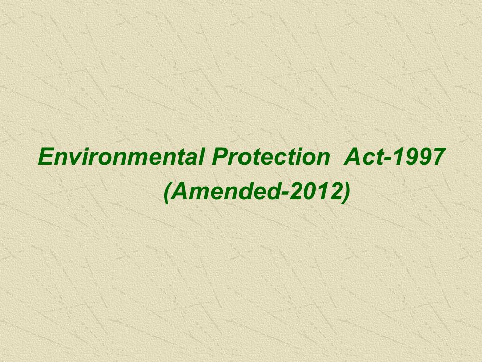 Environmental Protection Act-1997 (Amended-2012)