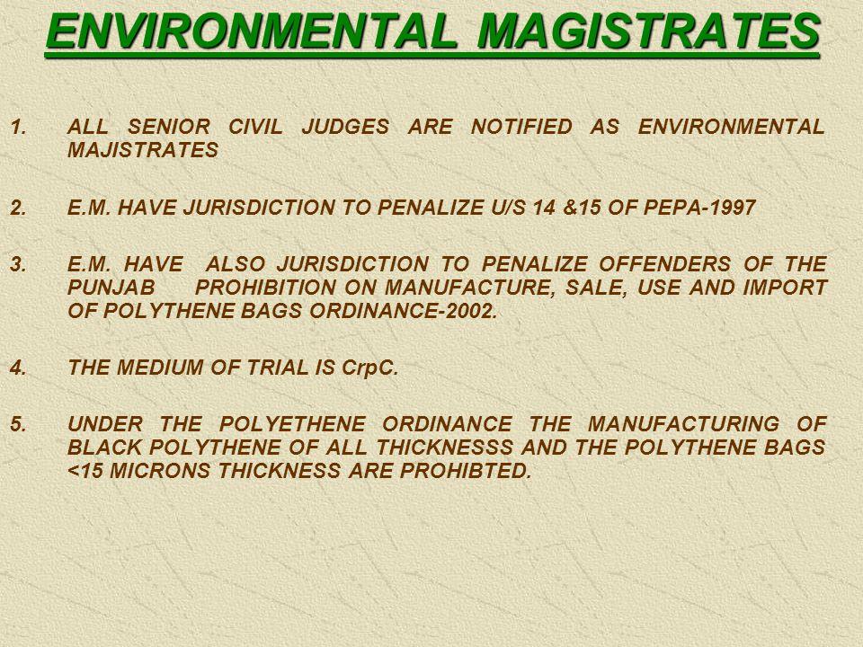 ENVIRONMENTAL MAGISTRATES 1.ALL SENIOR CIVIL JUDGES ARE NOTIFIED AS ENVIRONMENTAL MAJISTRATES 2.E.M.
