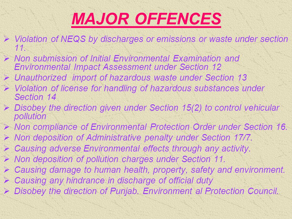 MAJOR OFFENCES  Violation of NEQS by discharges or emissions or waste under section 11.