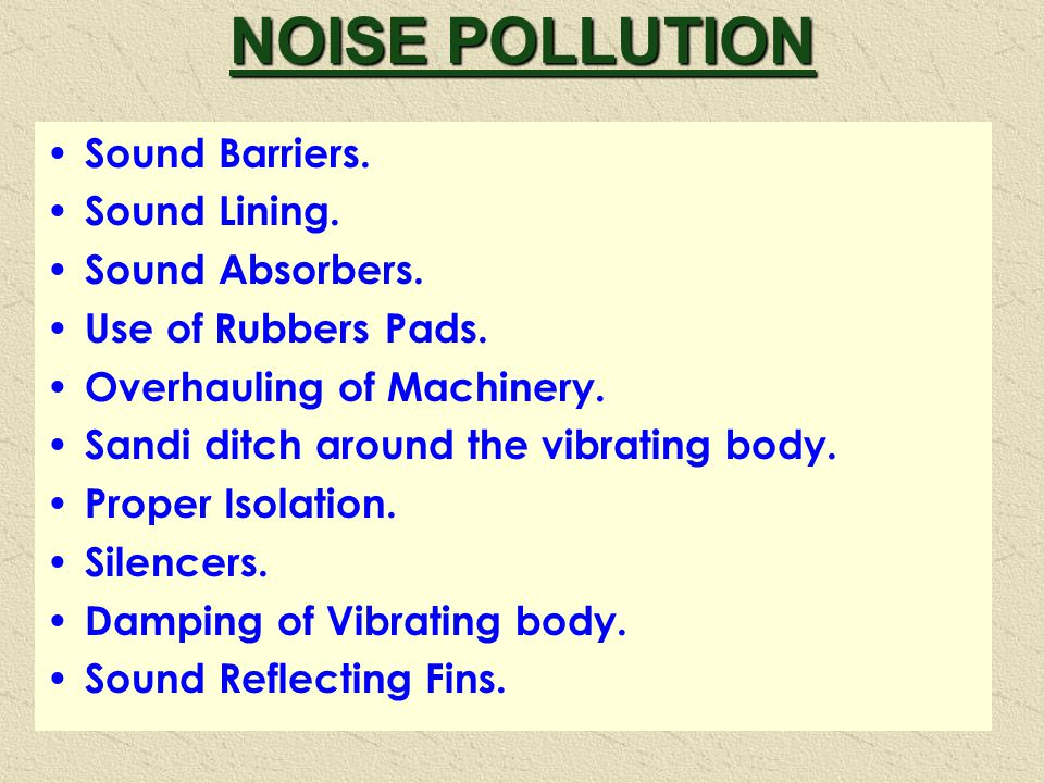 NOISE POLLUTION Sound Barriers. Sound Lining. Sound Absorbers.
