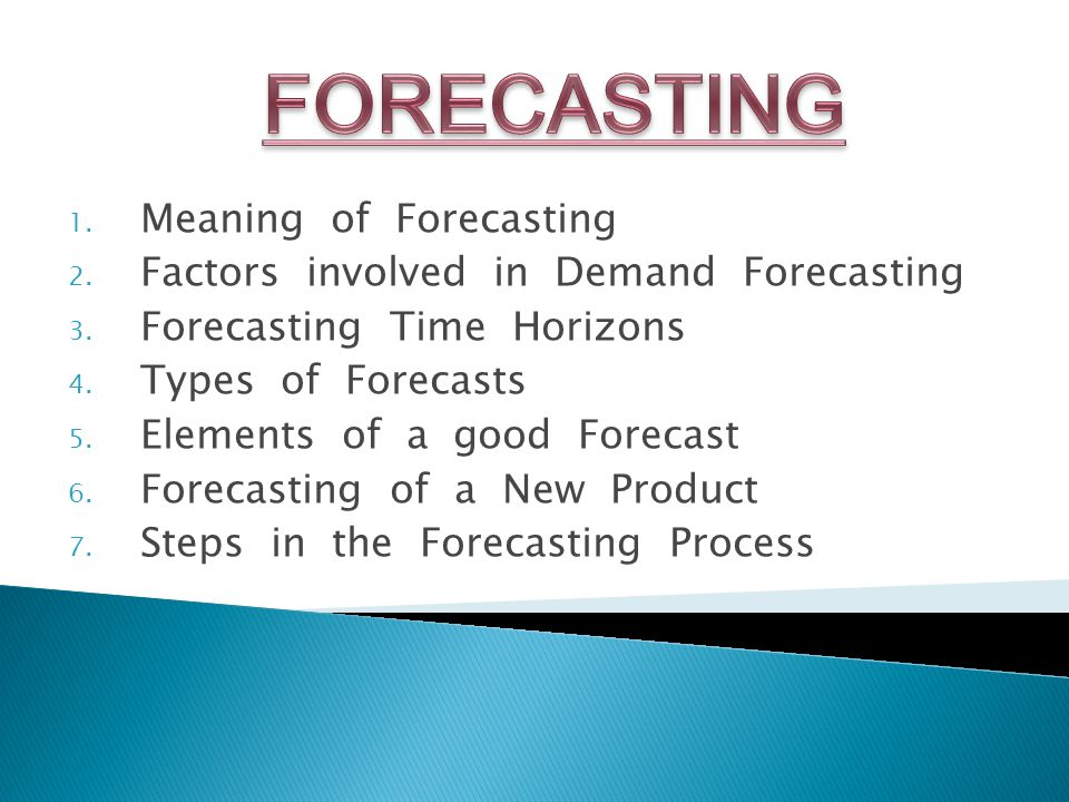 1. Meaning of Forecasting 2. Factors involved in Demand Forecasting 3.