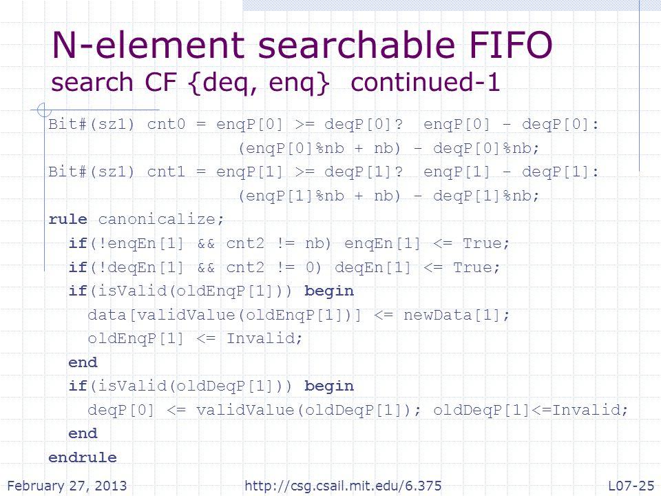 N-element searchable FIFO search CF {deq, enq} continued-1 Bit#(sz1) cnt0 = enqP[0] >= deqP[0].