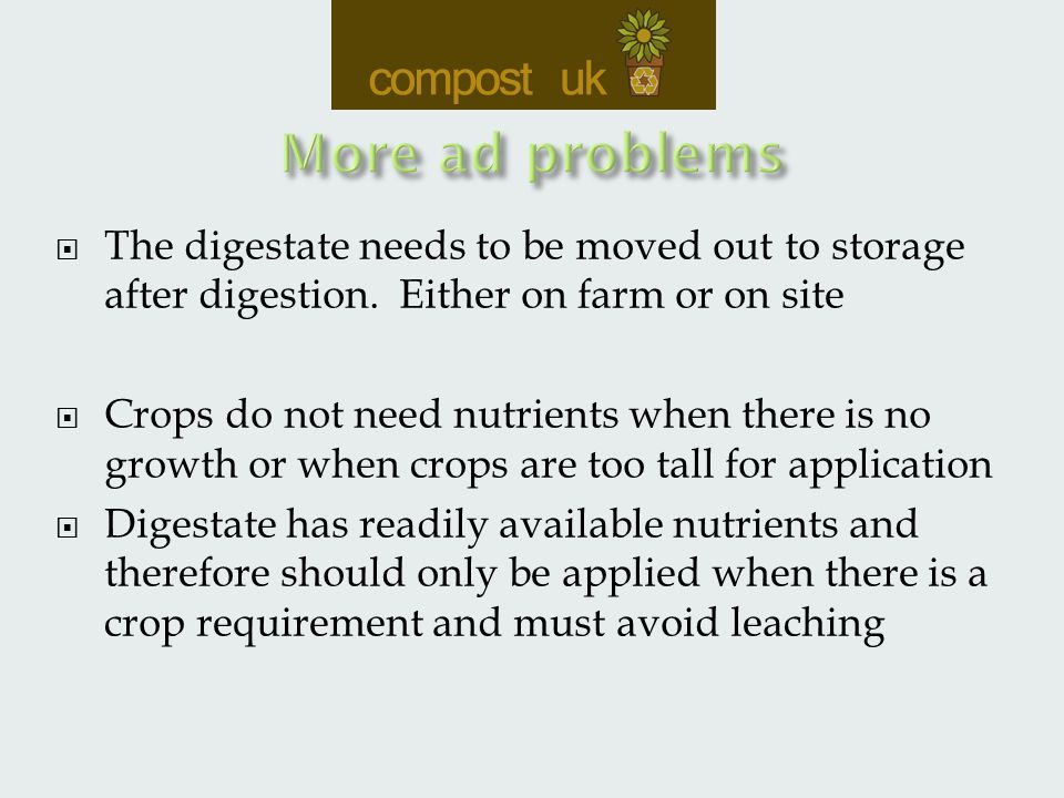  The digestate needs to be moved out to storage after digestion.