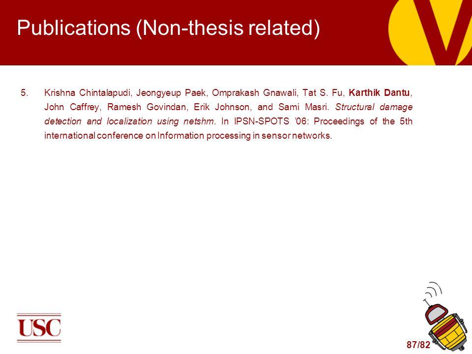 87/82 Publications (Non-thesis related) 5.Krishna Chintalapudi, Jeongyeup Paek, Omprakash Gnawali, Tat S.