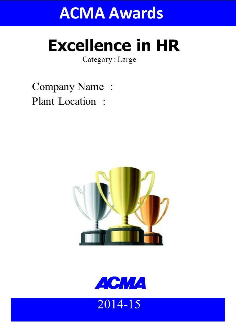 Excellence in HR Company Name : Plant Location: 2014-15 Category : Large ACMA Awards