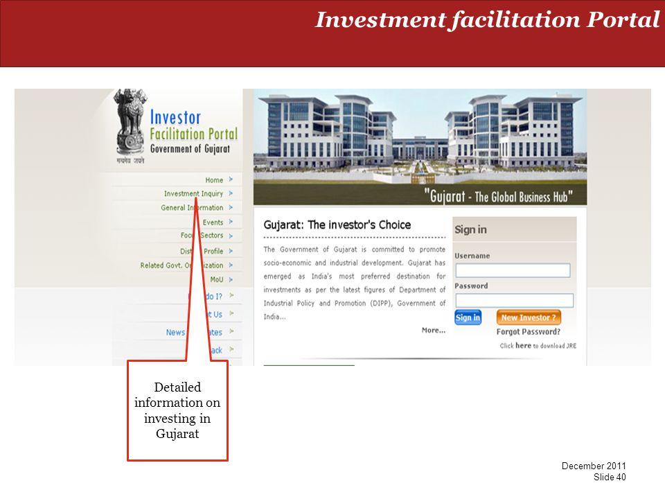 Investment facilitation Portal December 2011 Slide 40 Detailed information on investing in Gujarat