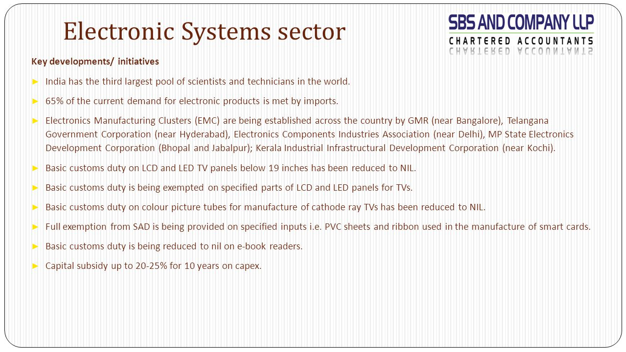 Electronic Systems sector Key developments/ initiatives ► India has the third largest pool of scientists and technicians in the world.