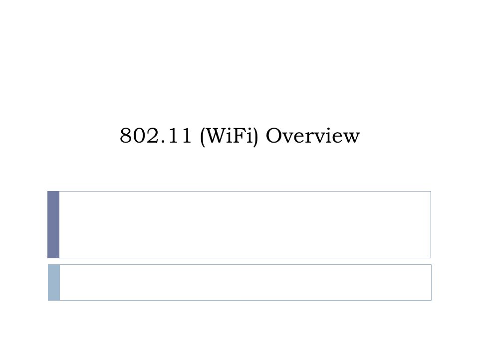 802.11 (WiFi) Overview