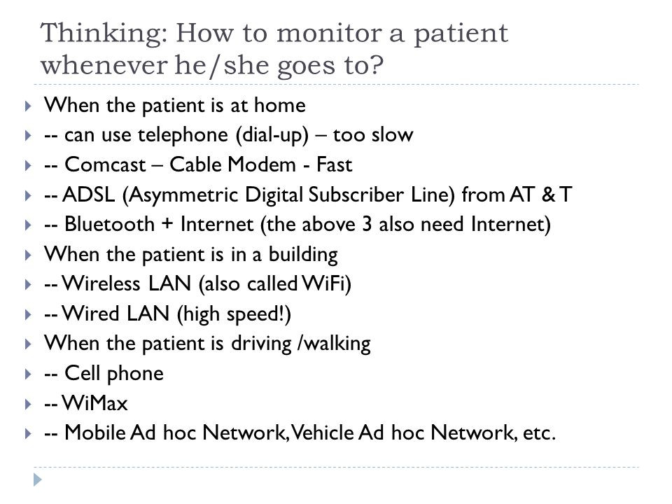 Thinking: How to monitor a patient whenever he/she goes to.