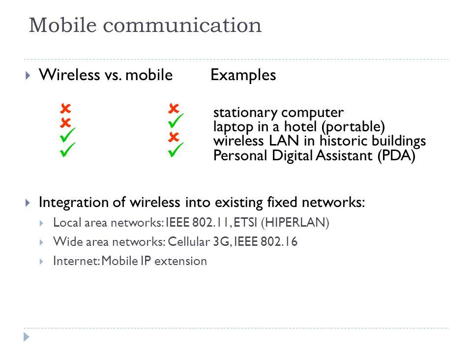 Mobile communication  Wireless vs.
