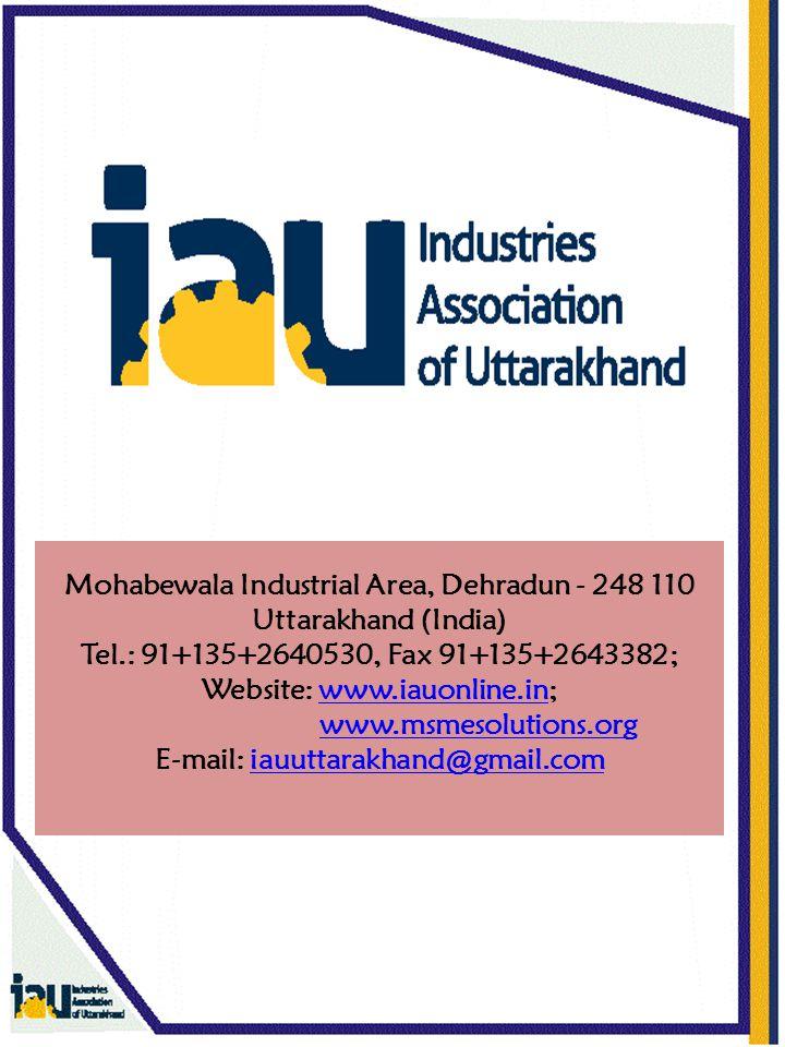 Mohabewala Industrial Area, Dehradun - 248 110 Uttarakhand (India) Tel.: 91+135+2640530, Fax 91+135+2643382; Website: www.iauonline.in; www.msmesolutions.org E-mail: iauuttarakhand@gmail.comwww.iauonline.inwww.msmesolutions.orgiauuttarakhand@gmail.com