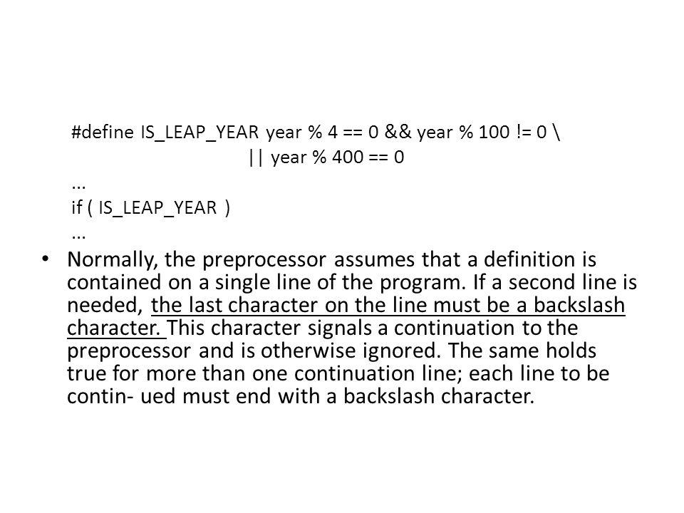 #define IS_LEAP_YEAR year % 4 == 0 && year % 100 != 0 \ || year % 400 == 0...