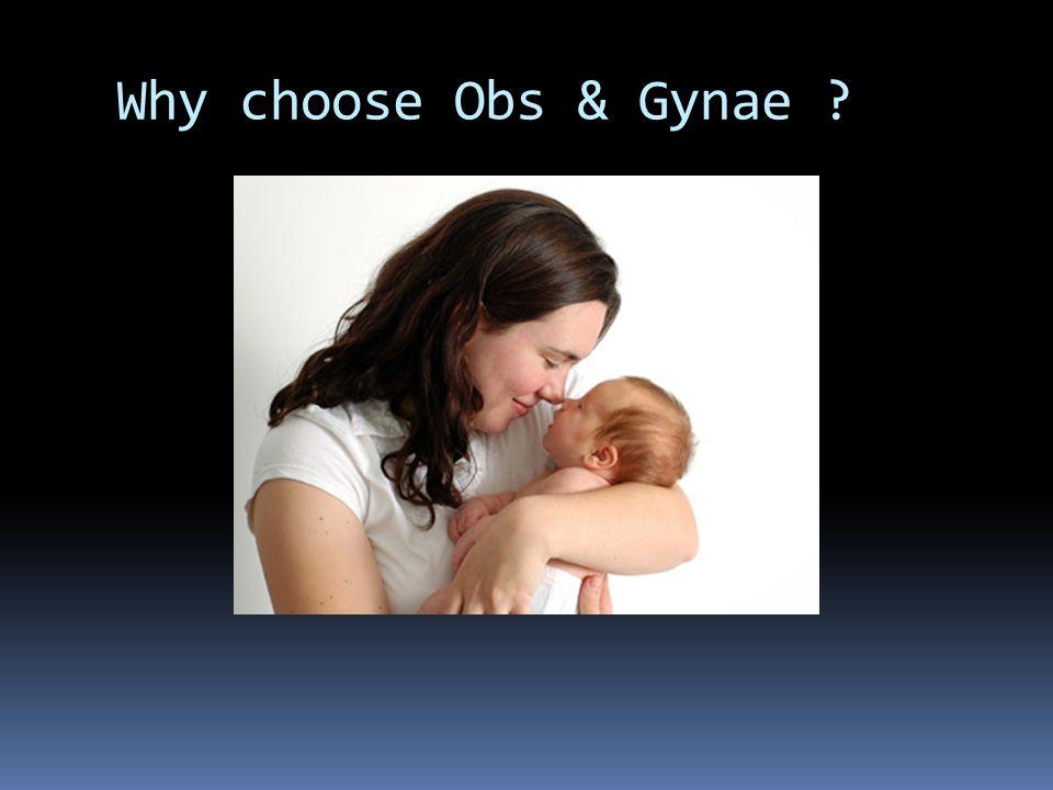 Why choose Obs & Gynae