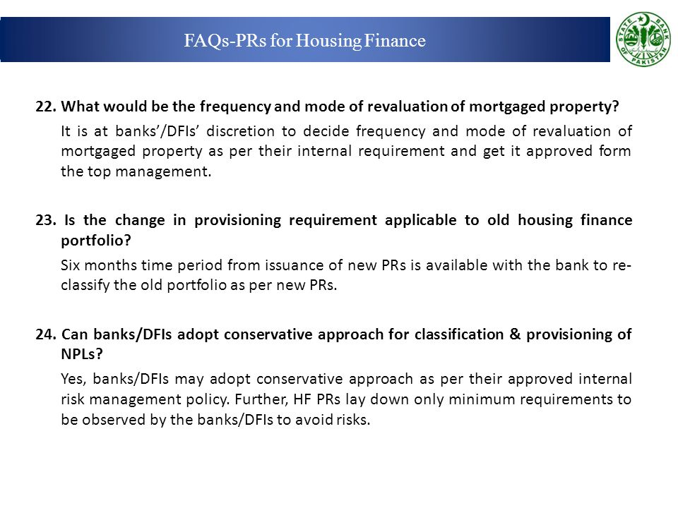 22.What would be the frequency and mode of revaluation of mortgaged property.