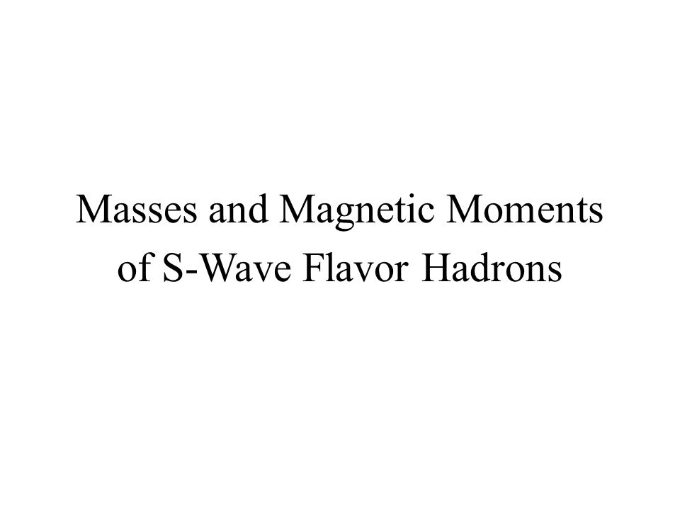 Masses and Magnetic Moments of S-Wave Flavor Hadrons