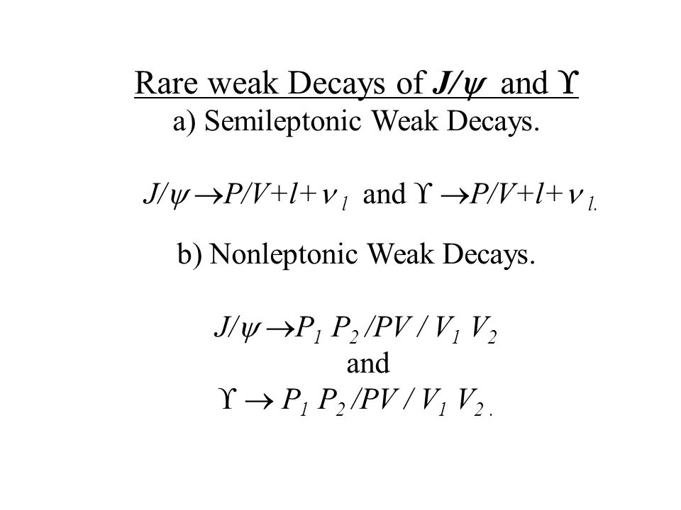 Rare weak Decays of J/  and  a) Semileptonic Weak Decays.