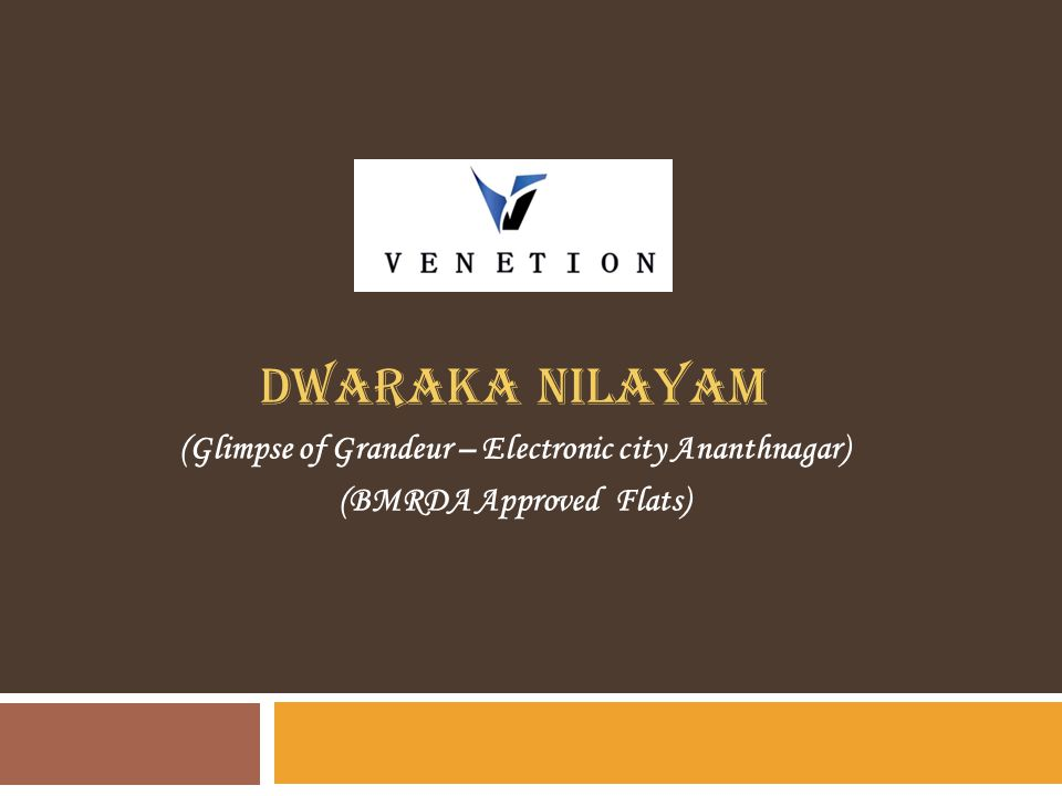 Dwaraka Nilayam (Glimpse of Grandeur – Electronic city Ananthnagar) (BMRDA Approved Flats)