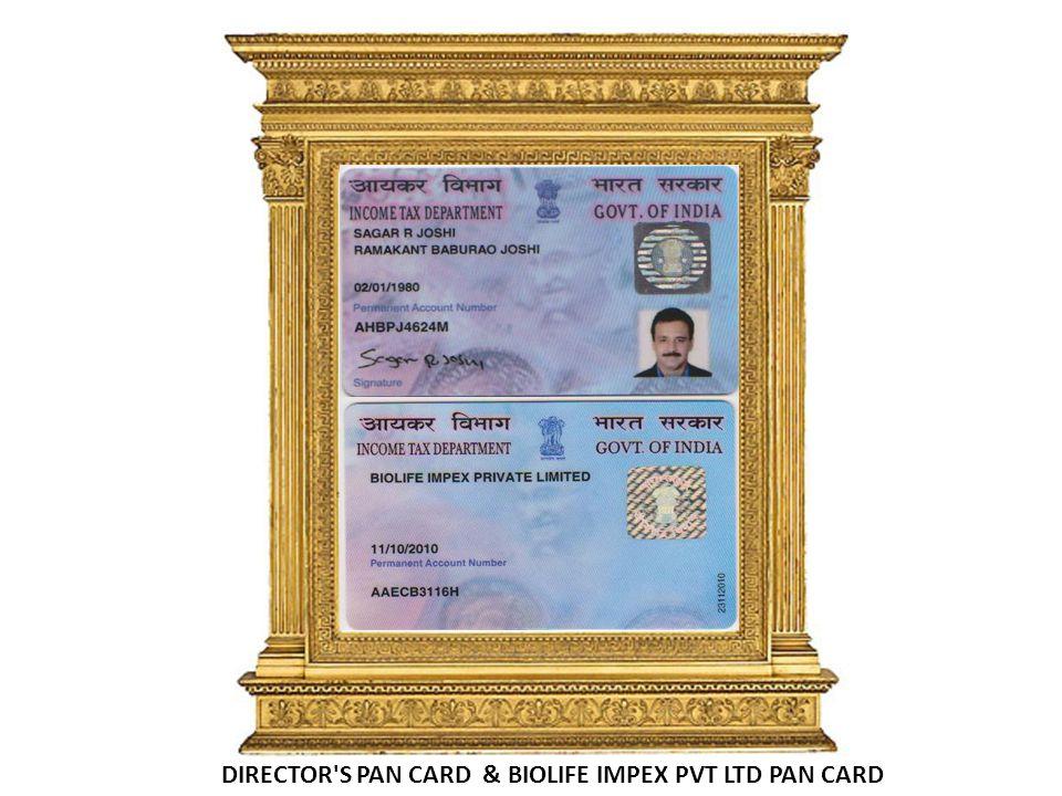 DIRECTOR S PAN CARD & BIOLIFE IMPEX PVT LTD PAN CARD