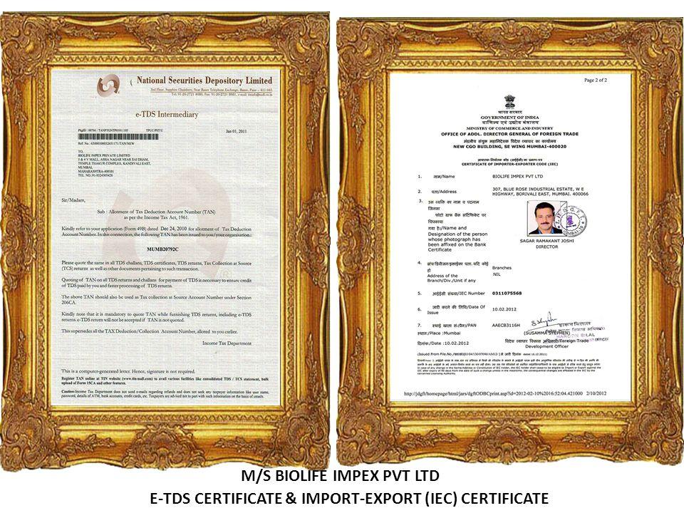 E-TDS CERTIFICATE & IMPORT-EXPORT (IEC) CERTIFICATE M/S BIOLIFE IMPEX PVT LTD