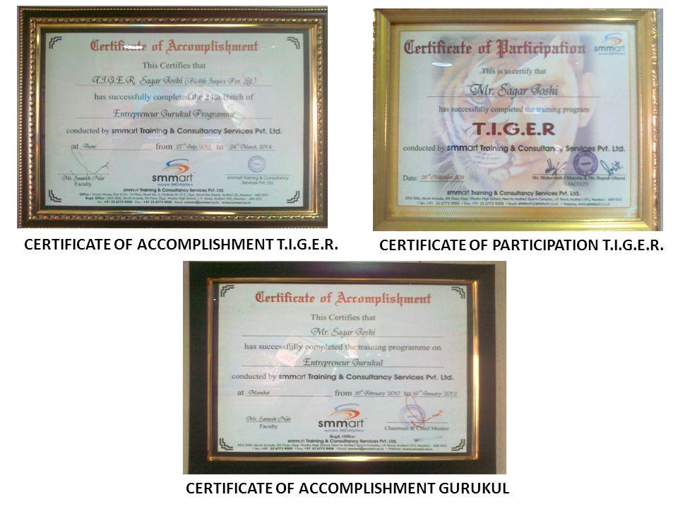 CERTIFICATE OF PARTICIPATION T.I.G.E.R.CERTIFICATE OF ACCOMPLISHMENT T.I.G.E.R.