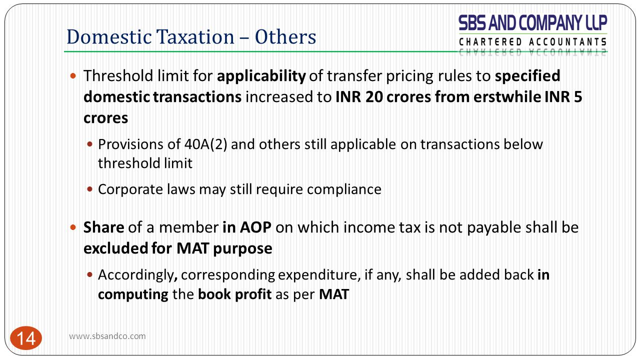 Domestic Taxation – Others 14 Threshold limit for applicability of transfer pricing rules to specified domestic transactions increased to INR 20 crore