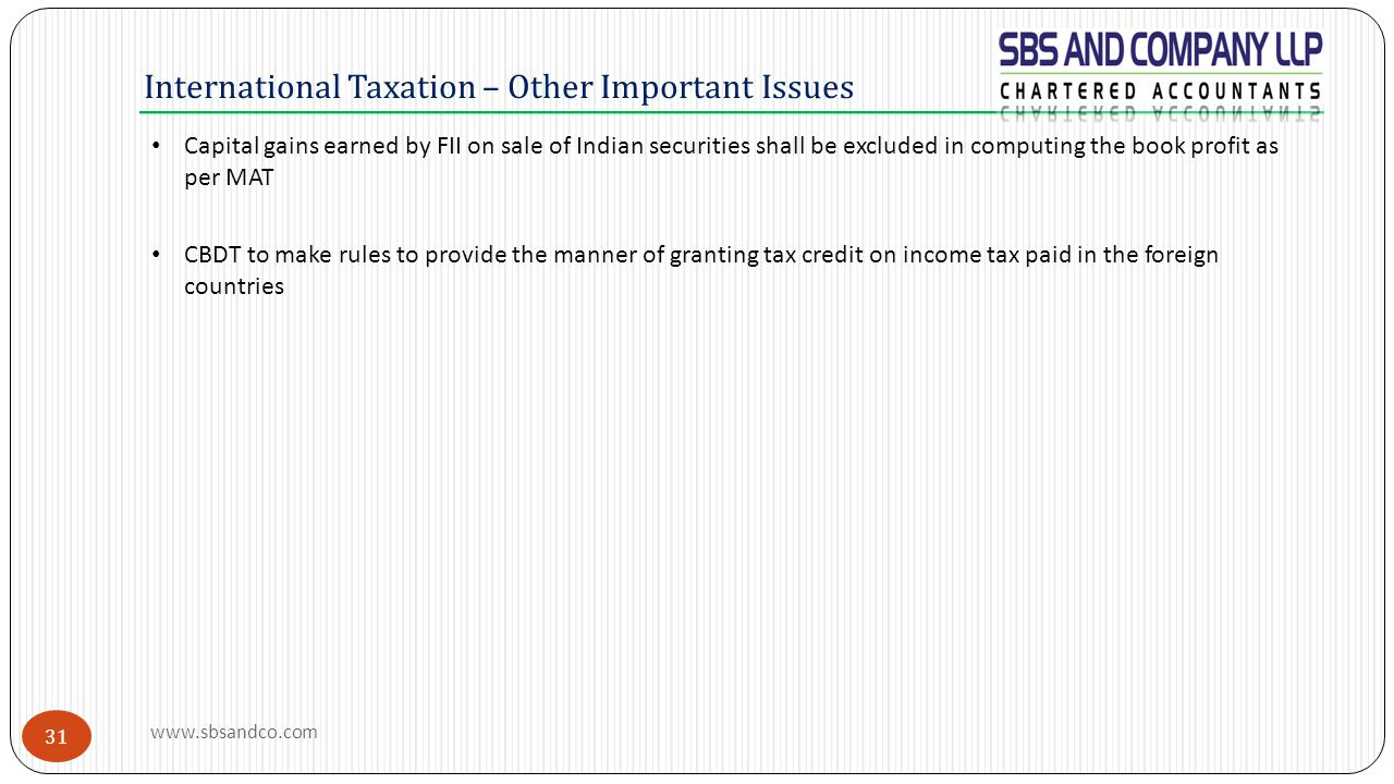 International Taxation – Other Important Issues Capital gains earned by FII on sale of Indian securities shall be excluded in computing the book profi