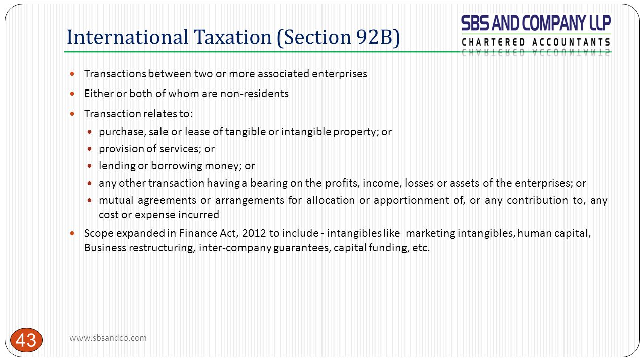 International Taxation (Section 92B) 43 Transactions between two or more associated enterprises Either or both of whom are non-residents Transaction r